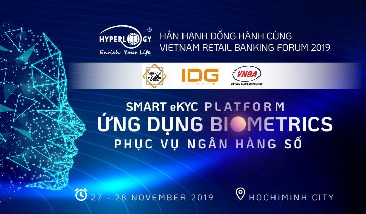 Hyperlogy trình diễn SMART eKYC PLATFORM tại Diễn đàn Ngân hàng Bán lẻ Việt Nam 2019
