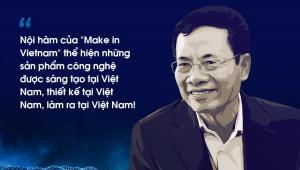 """Bộ trưởng Bộ Thông tin và Truyền thông Nguyễn Mạnh Hùng nhấn mạnh về """"Make in Vietnam"""""""